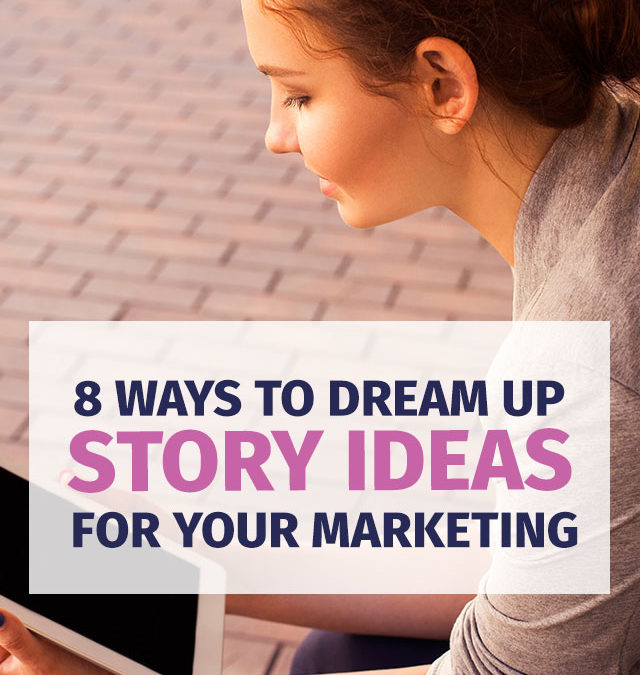 8 Ways to Come Up with More Ideas for Your Content Marketing